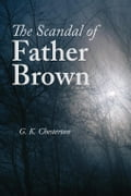 The Scandal of Father Brown - Chesterton, G.K.