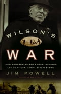 Wilson's War - Jim Powell