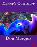 Danny's Own Story - Don Marquis