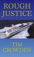Rough Justice - Crowden,Tim