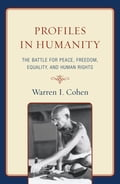 Profiles in Humanity - Warren I. Cohen
