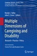 Multiple Dimensions of Caregiving and Disability - John E. Crews, Ronda C. Talley