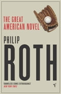 The Great American Novel - Philip Roth