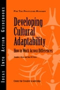 Developing Cultural Adaptability: How to Work Across Differences - Deal, Jennifer J.