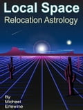 Local Space: Relocation Astrology - Erlewine, Michael