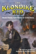 Adventure in Gold Town - Bill Farnsworth, Deborah Hopkinson