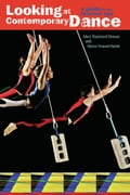 Looking at Contemporary Dance: A Guide for the Internet Age - Strauss, Marc Raymond