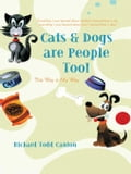 Cats & Dogs are People Too! - Richard Todd Canton