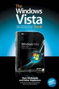 The Windows Vista Book: The Step-by-Step Book for Doing the Things You Need Most in Vista - Kloskowski, Matt