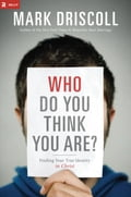 Who Do You Think You Are? - Mark Driscoll