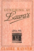Lunching at Lauras - Claire Rayner