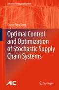 Optimal Control and Optimization of Stochastic Supply Chain Systems - Dong-Ping Song