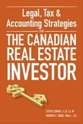 Legal, Tax and Accounting Strategies for the Canadian Real Estate Investor - Cohen, Steve