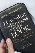 How to Run Your Business by The Book - Dave Anderson, John C. Maxwell
