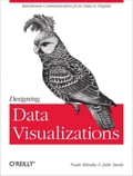 Designing Data Visualizations - Julie Steele, Noah Iliinsky