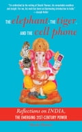 The Elephant, The Tiger, and the Cellphone - Shashi Tharoor