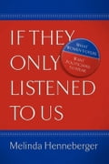 If They Only Listened to Us - Melinda Henneberger