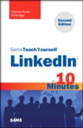 Sams Teach Yourself LinkedIn in 10 Minutes - Patrice-Anne Rutledge