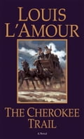 The Cherokee Trail - Louis L'Amour