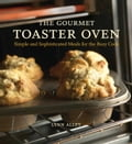 The Gourmet Toaster Oven - Joyce Oudkerk Pool, Lynn Alley