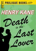 Death is the Last Lover - Henry Kane