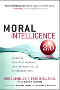 Moral Intelligence 2.0: Enhancing Business Performance and Leadership Success in Turbulent Times - Lennick, Doug