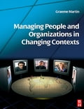 Managing People and Organizations in Changing Contexts - Graeme Martin