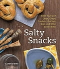 Salty Snacks - Cynthia Nims
