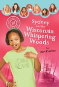 Sydney and the Wisconsin Whispering Woods - Jean Fischer