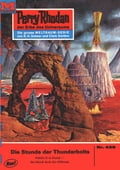 Perry Rhodan 428: Die Stunde der Thunderbolts (Heftroman) - William Voltz