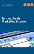 Termes Usuels Marketing Internet - John Maathay