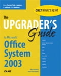 Upgrader's Guide to Microsoft Office System 2003 - Mike Sales Gunderloy, Susan Sales Harkins