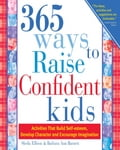 365 Ways To Raise Confident Kids - Ellison,Sheila