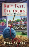 Knit Fast, Die Young - Mary Kruger