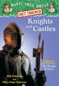 Magic Tree House Fact Tracker #2: Knights and Castles - Mary Pope Osborne, Sal Murdocca, Will Osborne