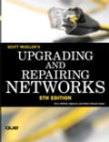 Upgrading and Repairing Networks - Mark Edward Soper, Scott Mueller, Scott Soper, Terry William Ogletree