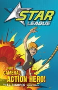 Star League 1: Lights, Camera, Action Hero! - H.J. Harper, Nahum Ziersch