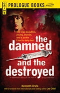The Damned and the Destroyed - Kenneth Orvis
