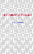 The Outlaws of Mesquite - Louis L'Amour