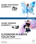 Adobe Photoshop Elements 7 and Adobe Premiere Elements 7 Classroom in a Book Collection - Adobe Creative Team