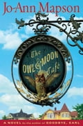 The Owl & Moon Cafe - Jo-Ann Mapson