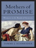 Mothers of Promise - Tammi J. Schneider