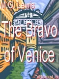 The Bravo of Venice - A Romance - Matthew Gregory Lewis