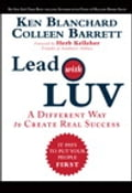 Lead with LUV: A Different Way to Create Real Success - Colleen Barrett, Ken Blanchard