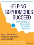Helping Sophomores Succeed - Barbara F. Tobolowsky, Jerry A. Pattengale, John N. Gardner, Laurie A. Schreiner, Mary Stuart Hunter, Molly Schaller, Scott E. Evenbeck