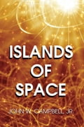 Islands of Space - Campbell Jr., John, W.