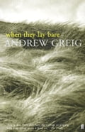 When They Lay Bare - Andrew Greig