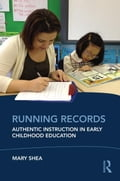 Running Records: Authentic Instruction in Early Childhood Education - Shea, Mary