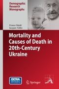 Mortality and Causes of Death in 20th-Century Ukraine - France Meslé, Jacques Vallin, Sergei Adamets, Serhii Pyrozhkov, Vladimir Shkolnikov