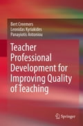 Teacher Professional Development for Improving Quality of Teaching - Bert Creemers, Leonidas Kyriakides, Panayiotis Antoniou